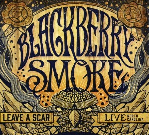 BLACKBERRY SMOKE LEAVE A SCAR LIVE IN NORTH CAROLINA
