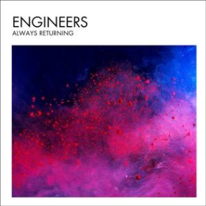 Engineers_-_Always_Returning