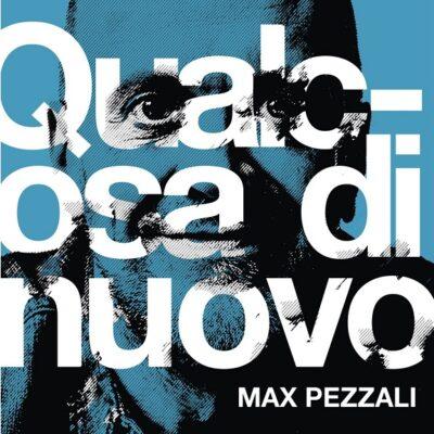max-pezzali-qalcosa-di-nuovo