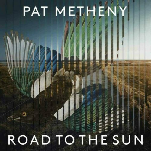 ROAD TO THE SUN, Pat Metheny